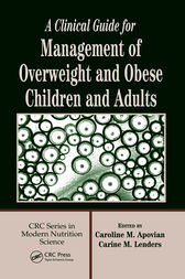 A Clinical Guide for Management of Overweight and Obese Children and Adults by Caroline M. Apovian
