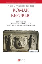 A Companion to the Roman Republic by Robert Morstein-Marx