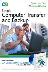 Simple Computer Transfer and Backup by CA;  Eric Geier;  Jim Geier