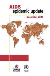 AIDS Epidemic Update 2004 by World Health Organization