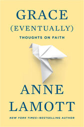 Grace (Eventually) by Anne Lamott