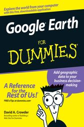 Google Earth For Dummies by David A. Crowder
