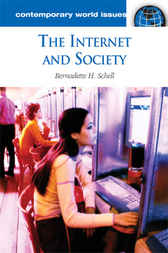 The Internet and Society by Bernadette H. Schell