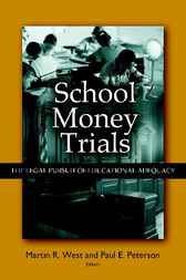 School Money Trials by Martin R. West