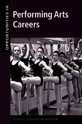Opportunities in Performing Arts Careers by Bonnie Bekken