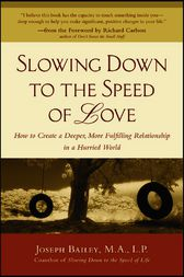 Slowing Down to the Speed of Love by Joseph Bailey