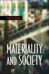 Materiality and Society by Tim Dant