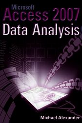 Microsoft Access 2007 Data Analysis by Alexander