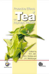 Protective Effects of Tea on Human Health by N.K. Jain