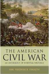 The American Civil War by Ian Frederick Finseth