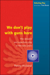 We Don't Play with Guns Here by Penny Holland