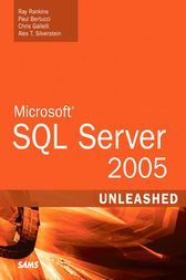 Microsoft SQL Server 2005 Unleashed by Ray Rankins