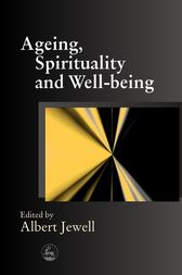 Ageing, Spirituality and Well-being by Malcolm Goldsmith