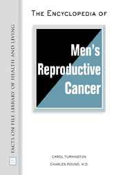 The Encyclopedia of Men's Reproductive Cancer by Carol Turkington