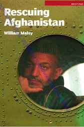 Rescuing Afghanistan by William Maley