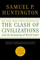 The Clash of Civilizations and the Remaking of World O by Samuel P. Huntington
