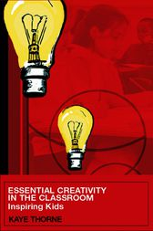 Essential Creativity in the Classroom by Kaye Thorne