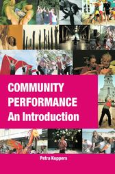 Community Performance: An Introduction by Petra Kuppers