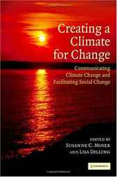 Creating a Climate for Change by Susanne C. Moser
