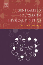 Generalized Boltzmann Physical Kinetics by Boris V. Alexeev