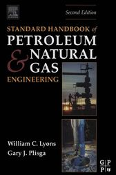 Standard Handbook of Petroleum and Natural Gas Engineering by Ph.D. Lyons