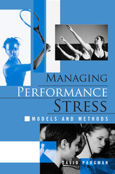 Managing Performance Stress by David Pargman