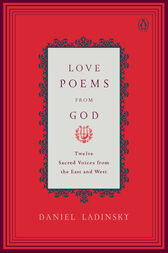 Love Poems from God by Various;  Daniel Ladinsky