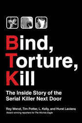 Bind, Torture, Kill by Roy Wenzl