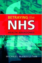 Betraying the NHS by Michael Mandelstam