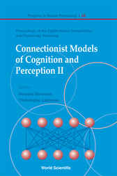 Connectionist Models Of Cognition And Perception Ii - Proceedings Of The Eighth Neural Computation And Psychology Workshop by Howard Bowman