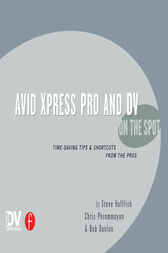 Avid Xpress Pro and DV On the Spot by Steve Hullfish