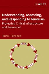 Understanding, Assessing, and Responding to Terrorism by Brian T. Bennett
