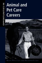 Opportunities in Animal and Pet Care Careers by Mary Lee