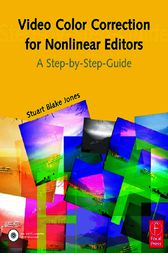 Video Color Correction for Non-Linear Editors by Stuart Blake Jones