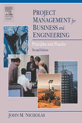 Project Management for Business and Engineering by John M. Nicholas