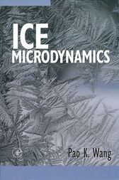 Ice Microdynamics by Pao K. Wang