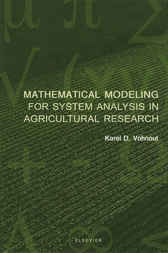 Mathematical Modeling for System Analysis in Agricultural Research by K. Vohnout