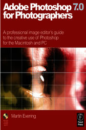 Adobe Photoshop 7.0 for Photographers by Martin Evening