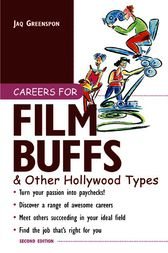 Careers for Film Buffs & Other Hollywood Types by Jaq Greenspon