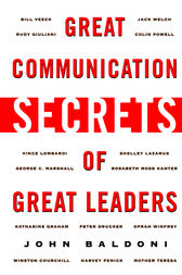 Great Communication Secrets of Great Leaders by John Baldoni