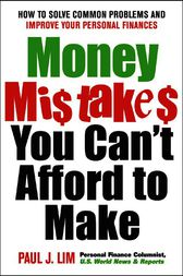 Money Mistakes You Can't Afford to Make by Paul Lim