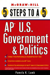 5 Steps to a 5 AP U.S. Government and Politics by Pamela Lamb