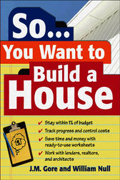 So... You Want To Build a House by Jeanne Gore