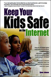 Keep Your Kids Safe on the Internet