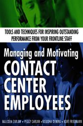 Managing and Motivating Contact Center Employees by Malcolm Carlaw