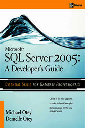 Microsoft SQL Server 2005 Developer's Guide by Michael Otey