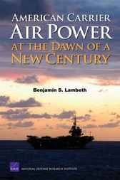 American Carrier Air Power at the Dawn of a New Century by Benjamin S. Lambeth
