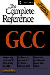 GCC: The Complete Reference by Arthur Griffith