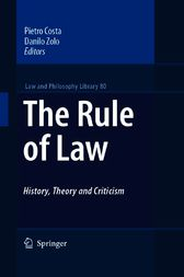 The Rule of Law History, Theory and Criticism by Pietro Costa