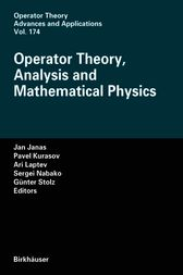 Operator Theory, Analysis and Mathematical Physics by Jan Janas